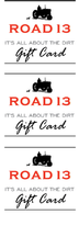 Road 13 Gift Card
